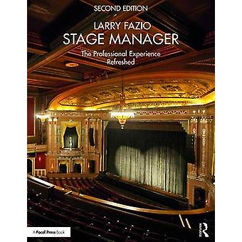Stage Manager - The Professional Experience Refreshed by Larry Fazio -