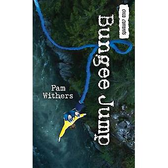 Bungee Jump by Pam Withers - 9781459812161 Book