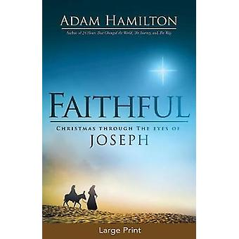 Faithful [Large Print] - Christmas Through the Eyes of Joseph by Adam