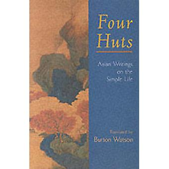 Four Huts - Asian Writings on the Simple Life (New edition) by Burton