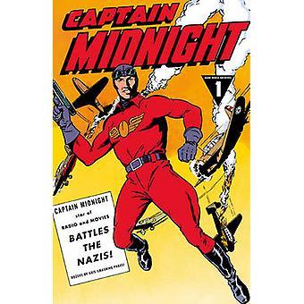 Captain Midnight Archives Volume 1 - Captain Midnight Battles the Nazi