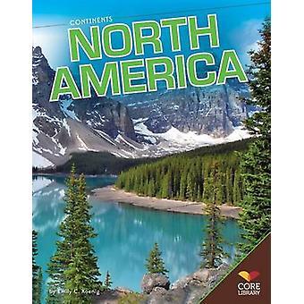 North America by Emily C Koenig - 9781617839337 Book