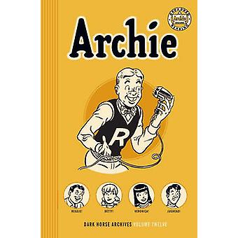 Archie Archives Volume 12 - Volume 12 by Various - 9781616557058 Book