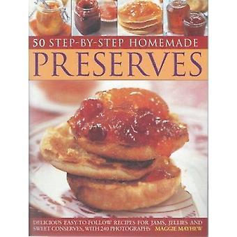 50 Step by Step Homemade Preserves - 9781846814174 Book