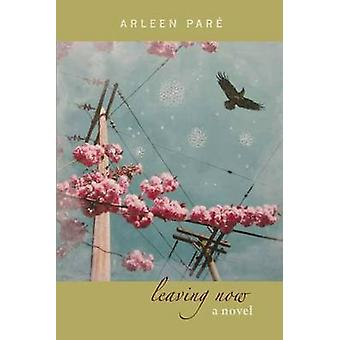 Leaving Now by Arleen Pare - 9781894759748 Book