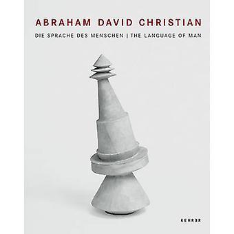 Abraham Christian David - The Language of Man by Thomas Deeke - Hans-J
