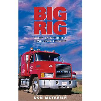 Big Rig - Comic Tales From a Long Haul Trucker by Don McTavish - 97818