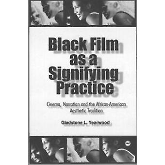 Black Film as a Signifying Practice - Cinema - Narration and the Afric
