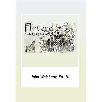 Feuerstein und Stahl von Weishaar & John Ed D.