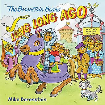 The Berenstain Bears - Long - Long Ago by Mike Berenstain - 9780062654