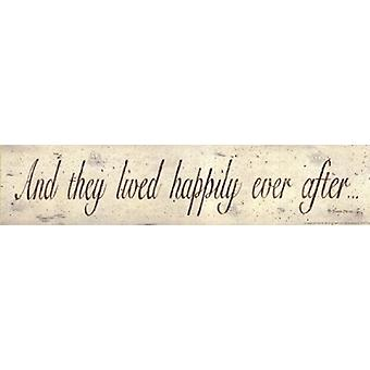 And They Lived Happily Ever After Poster Print by Donna Atkins (18 x 4)