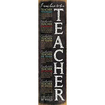 Born to be a Teacher Poster Print by Marla Rae (8 x 30)