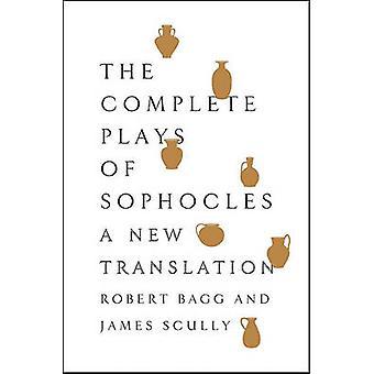 Die komplette Stücke des Sophokles - eine neue Übersetzung von Sophokles - Rob