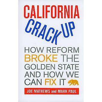 Choque de Califórnia - como reforma quebrou o Golden State e como nós podemos