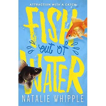 Fish Out of Water by Natalie Whipple - 9781471404306 Book