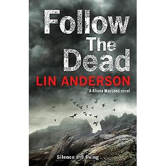 Follow the Dead by Lin Anderson - 9781509807031 Book
