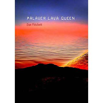 Palaver Lava Queen by Sue Fitchett - 9781869403263 Book