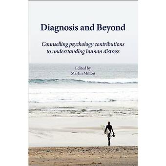 Diagnosis and Beyond - Counselling Psychology Contributions to Underst