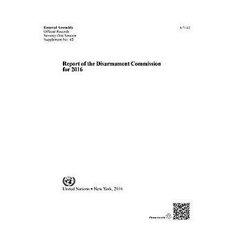 Report of the Disarmament Commission for 2016 by United Nations Publi