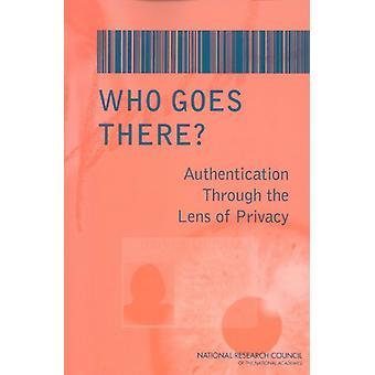 Wer ist da? -Authentifizierung durch die Linse der Privatsphäre durch begehen
