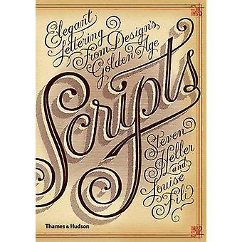 Scripts - Elegant Lettering from Design's Golden Age by Steven Heller
