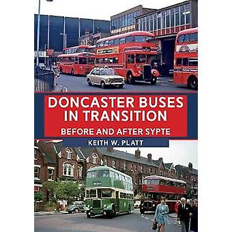 Doncaster Buses in Transition - Before and After SYPTE by Doncaster Bu
