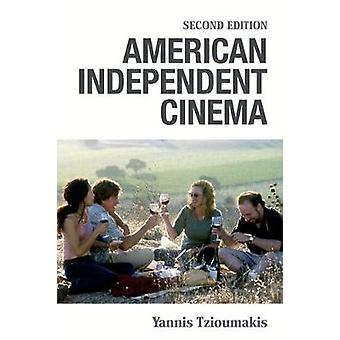 American Independent Cinema by Yannis Tzioumakis - 9781474416849 Book