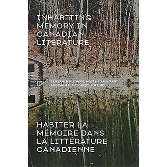 Lever minnet i den kanadensiska litteraturen / Coates La meMoire Dans La