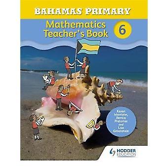 Bahamas primære matematikk lærerens bok 6 av Karen Morrison - 9781