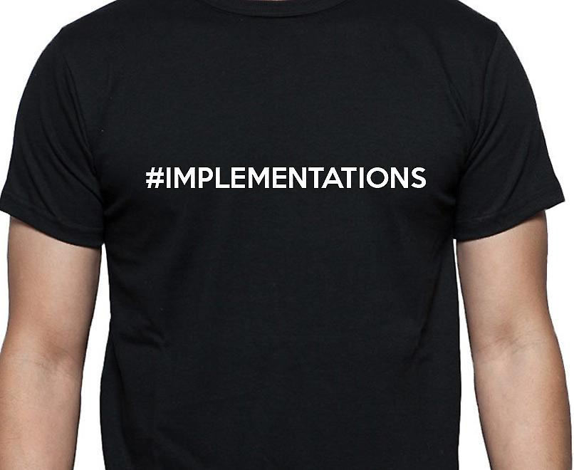 #Implementations Hashag Implementations Black Hand Printed T shirt