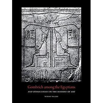 Gombrich bland egyptierna och andra essäer i konsthistoria