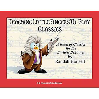 Classics: Teaching Little Fingers to Play/Early Elementary Level