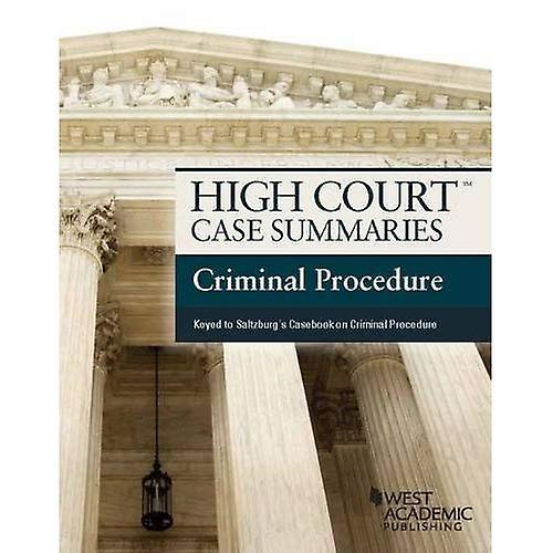 High Court Case Summaries, Criminal Procedure (Keyed to Saltzburg)