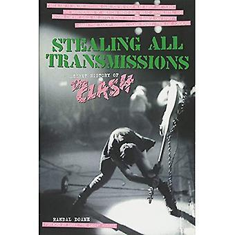 Stjäla alla överföringar: En hemlig historia av Clash