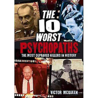 De 10 slechtste psychopaten