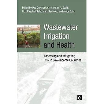 Irrigation des eaux usées et la santé: évaluer et atténuer les risques dans les pays à faible revenu