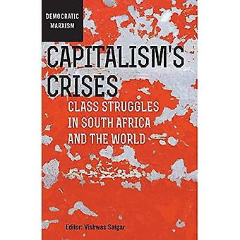 Capitalism���s Crises: Class Struggles in South Africa and the World (Democratic Marxism)