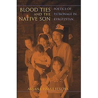 Blood Ties and the Native Son: Poetics of Patronage in Kyrgyzstan (New Anthropologies of Europe)