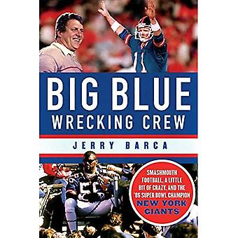 Big Blue Wrecking Crew: Smashmouth Football, un peu de Crazy et les Super Bowl 86 Champion New York Giants