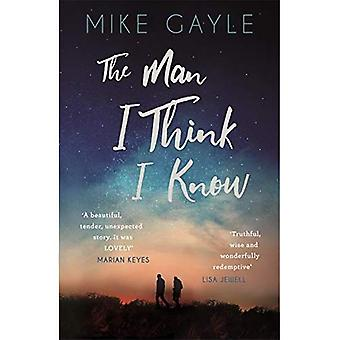 The Man I Think I Know: A feel-good, uplifting story of the most unlikely� friendship