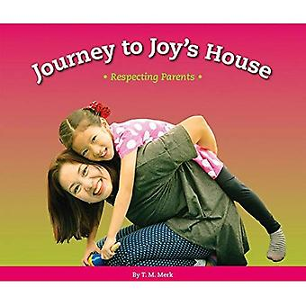 Journey to Joy's House: Respecting Parents (Respect!)