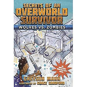 Wolves vs. Zombies (Secrets� of an Overworld Survivor)