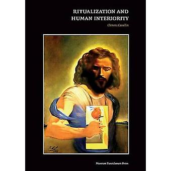 Ritualization and Human Interiority by Cavallin & Clemens