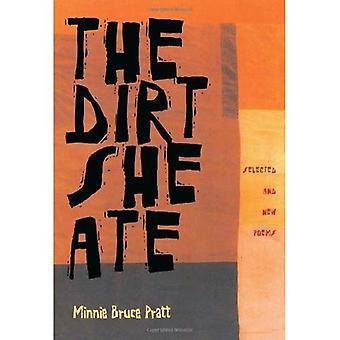 Den smuts som hon åt: Valda och nya dikter