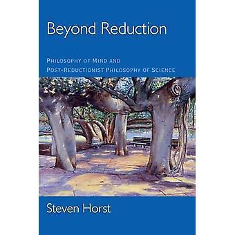 Além da redução de filosofia da mente e PostReductionist filosofia da ciência por Horst & Steven