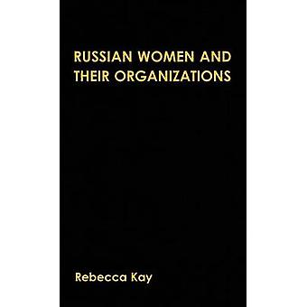 Russian Women and Their Organizations Gender Discrimination and Grassroots Womens Organizations 199196 by Kay & Rebecca