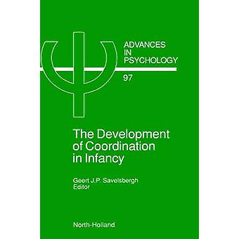 The Development of Coordination in Infancy by Savelsbergh