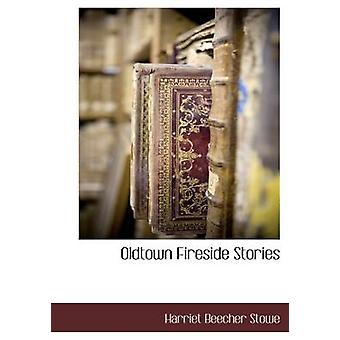 Oldtown Fireside historier af Stowe & Harriet Beecher