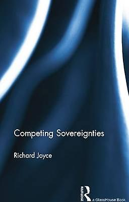 Competing Sovereignties by Joyce & Richard