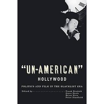 UnAmerican Hollywood politik og Film i den sorte liste æra af Krutnik & Frank